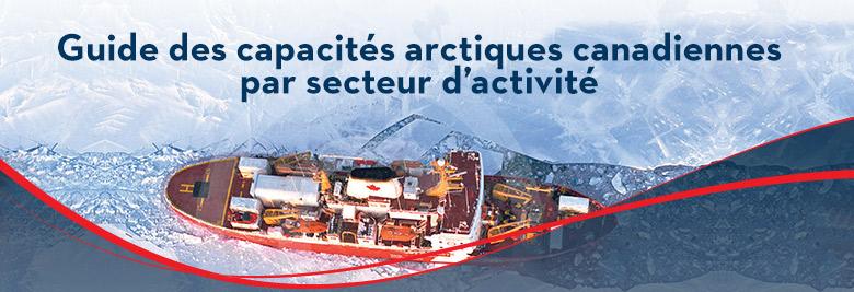Guide des capacités arctiques canadiennes par secteur d'activité